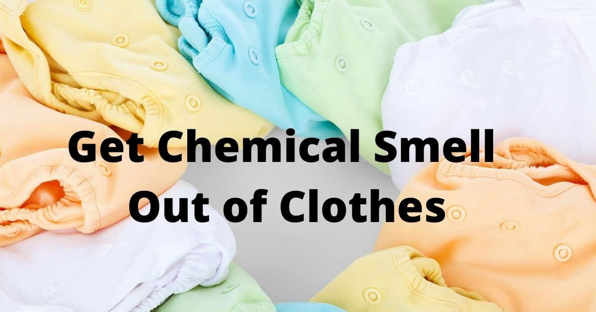 How to Get Chemical Smell Out of Clothes