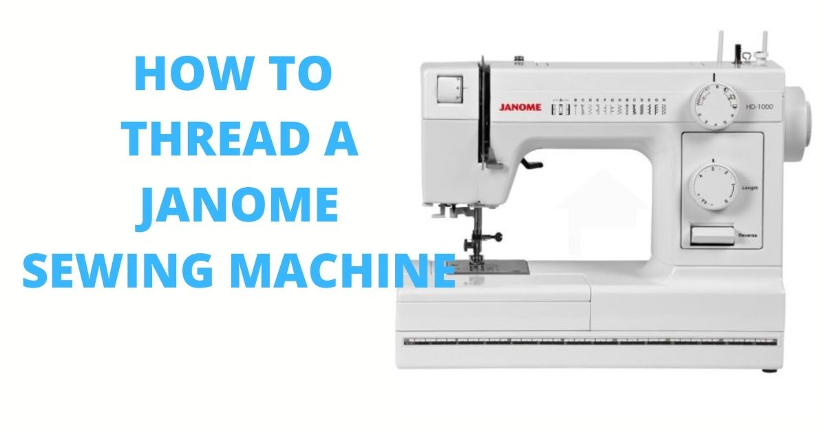 How Do You Thread a Janome Sewing Machine Needle
