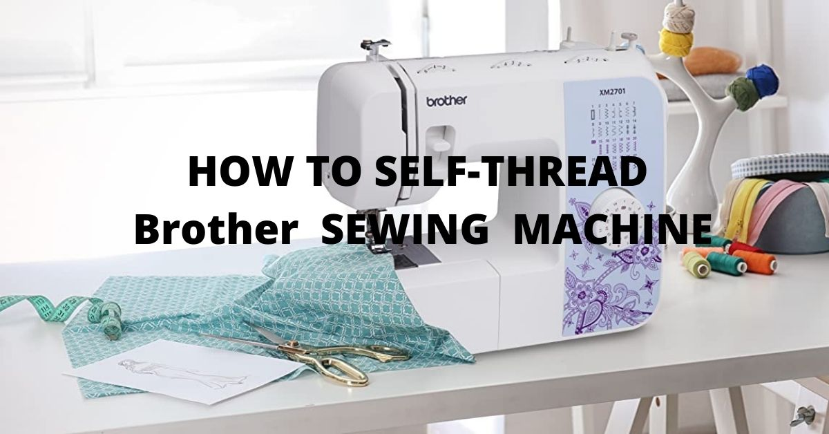 how to self thread a brother sewing machine