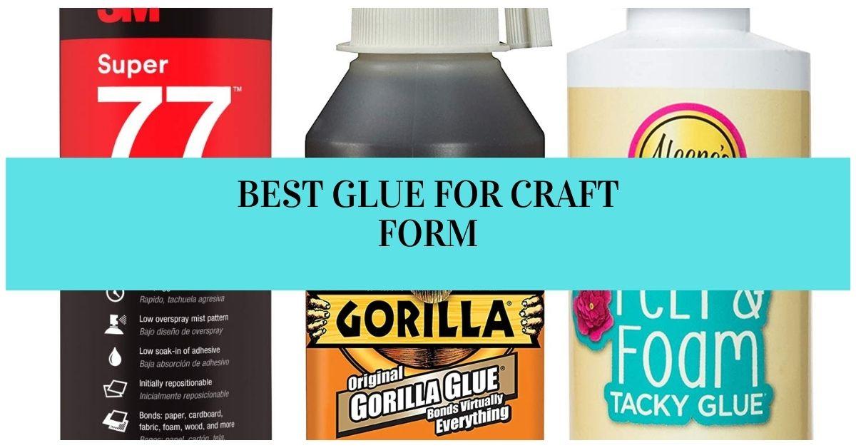 Best glue for craft foam