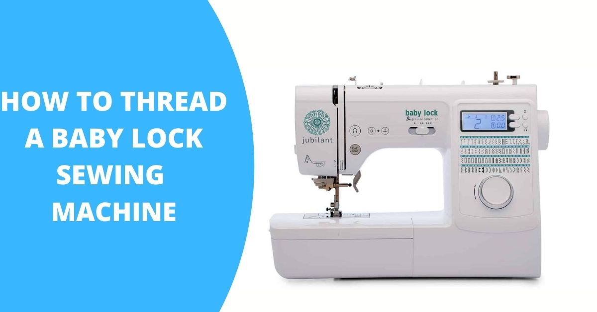 How to Thread A Babylock Sewing Machine
