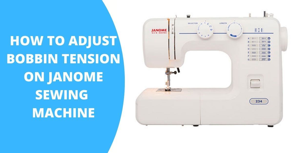 how to adjust bobbin tension on janome sewing machine