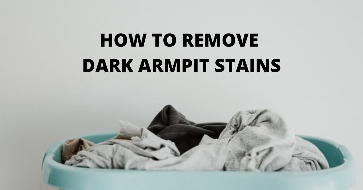 How to Remove Dark Armpit Stains
