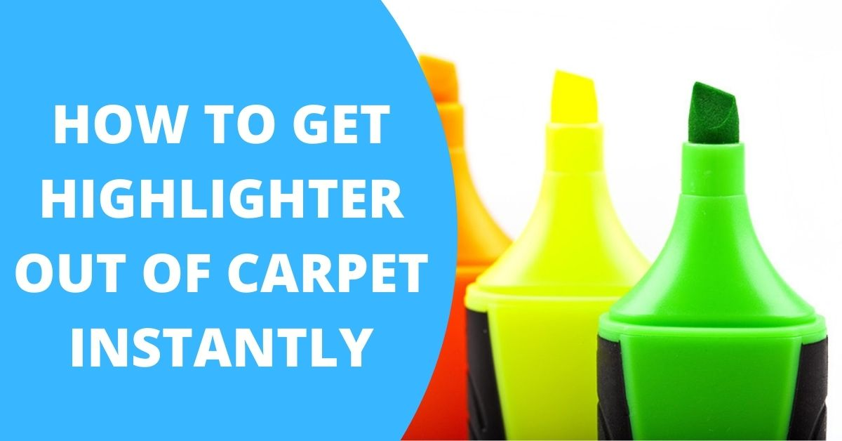 how to get highlighter out of carpet