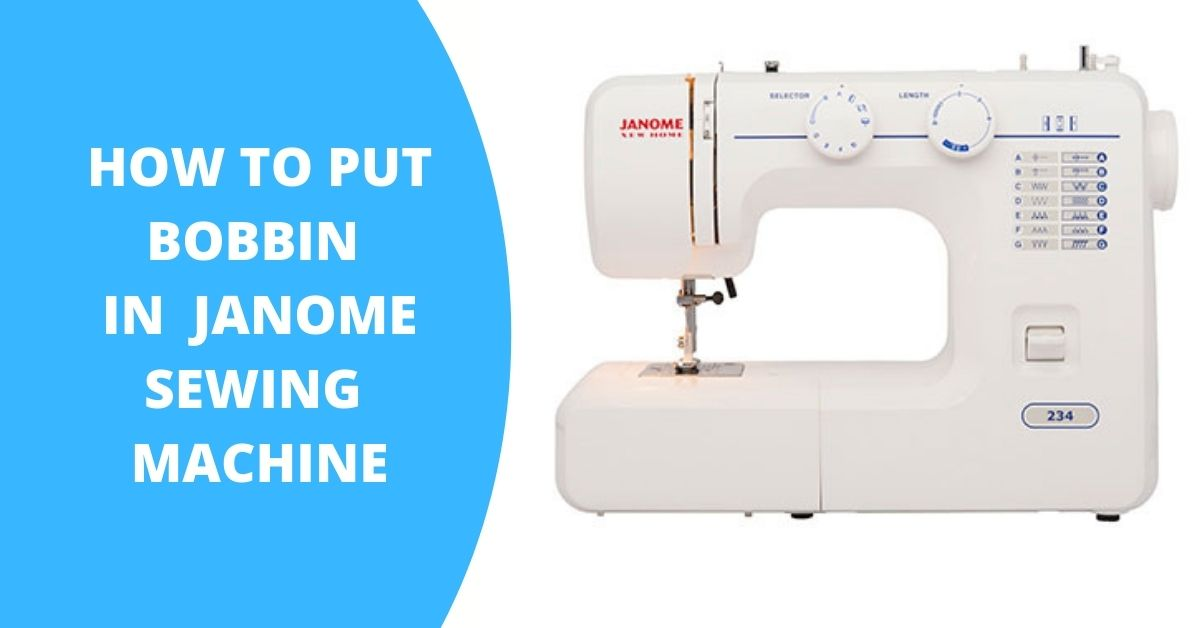 how to put bobbin in janome sewing machine